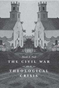 The Civil War as aTheological Crisis